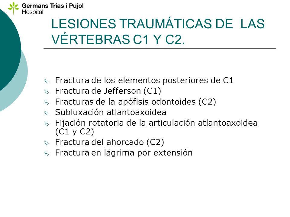 LESIONES TRAUMÁTICAS DE LAS VÉRTEBRAS C1 Y C2.