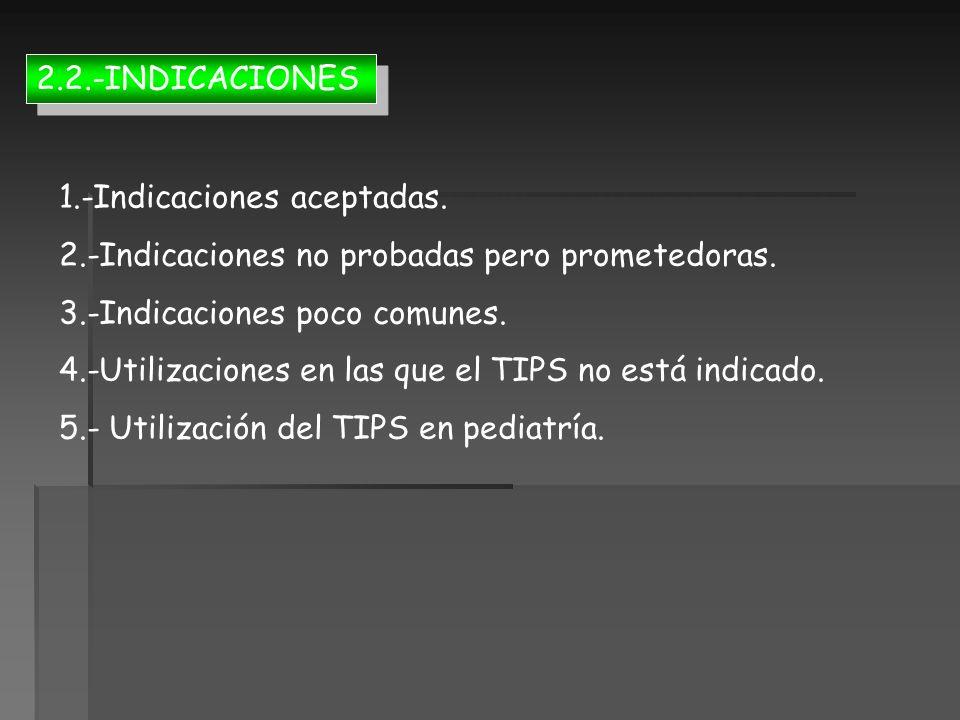 2.2.-INDICACIONES 1.-Indicaciones aceptadas. 2.-Indicaciones no probadas pero prometedoras. 3.-Indicaciones poco comunes.