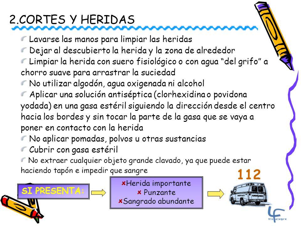 112 2.CORTES Y HERIDAS Lavarse las manos para limpiar las heridas