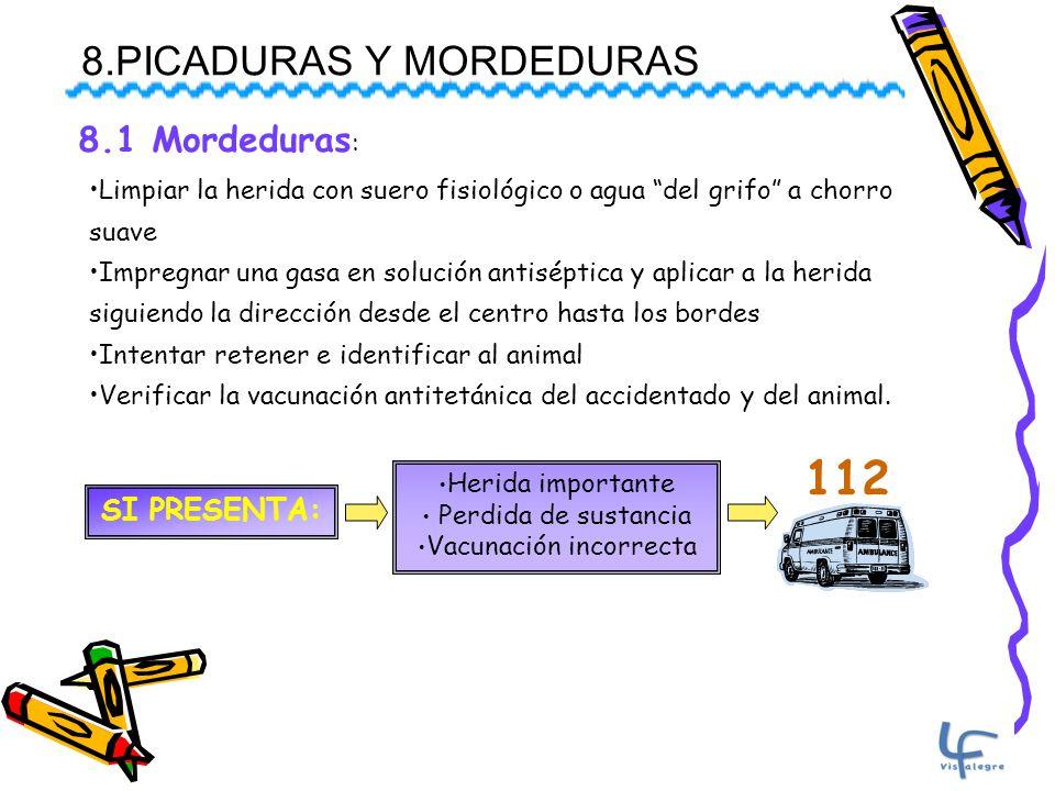 112 8.PICADURAS Y MORDEDURAS 8.1 Mordeduras: SI PRESENTA:
