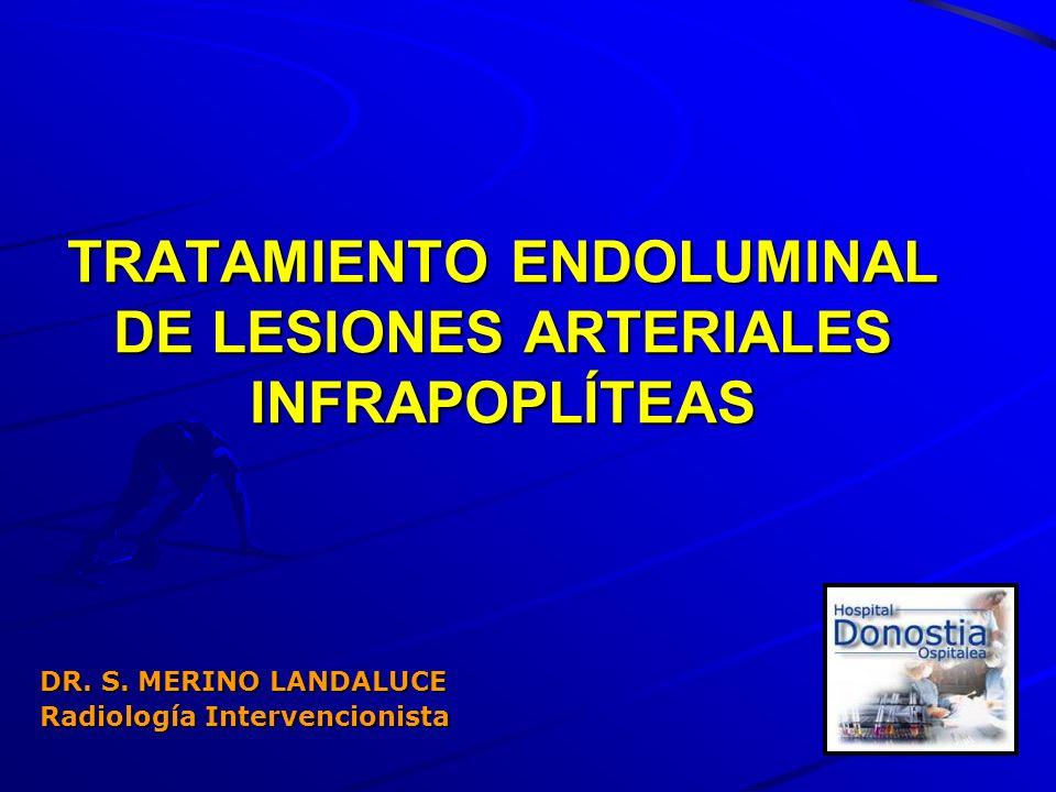 TRATAMIENTO ENDOLUMINAL DE LESIONES ARTERIALES INFRAPOPLÍTEAS