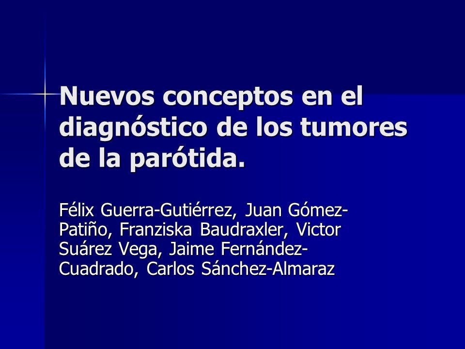 Nuevos conceptos en el diagnóstico de los tumores de la parótida.