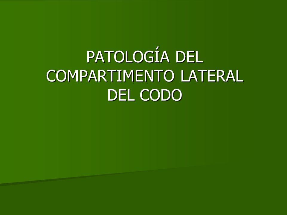 PATOLOGÍA DEL COMPARTIMENTO LATERAL DEL CODO