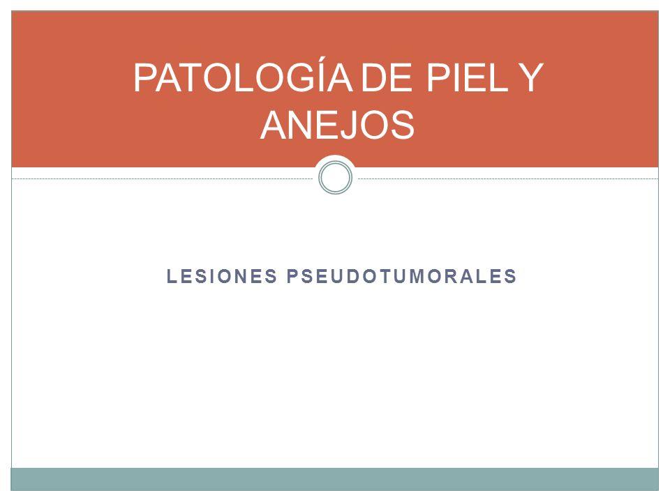 PATOLOGÍA DE PIEL Y ANEJOS