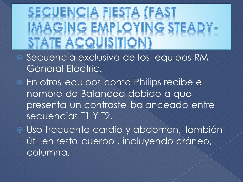 Secuencia FIESTA (fast imaging employing steady-state acquisition)