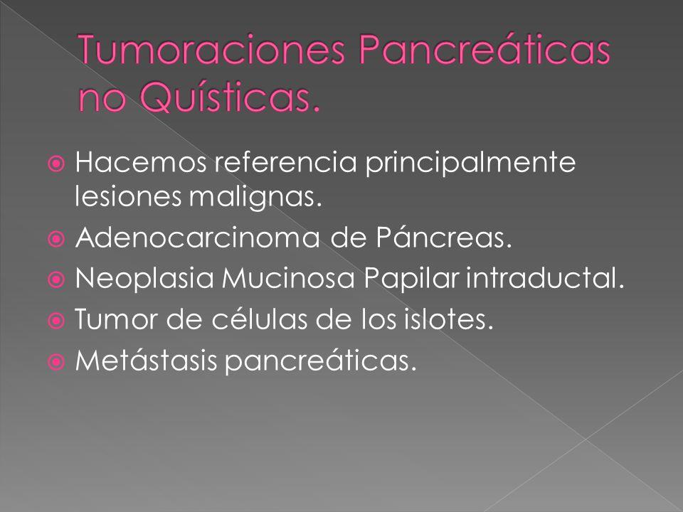 Tumoraciones Pancreáticas no Quísticas.