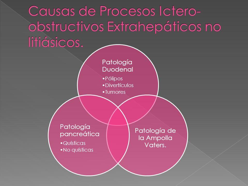 Causas de Procesos Ictero-obstructivos Extrahepáticos no litiásicos.