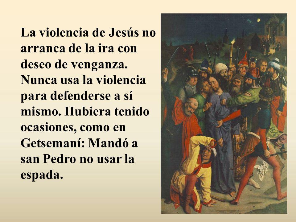 La violencia de Jesús no arranca de la ira con deseo de venganza