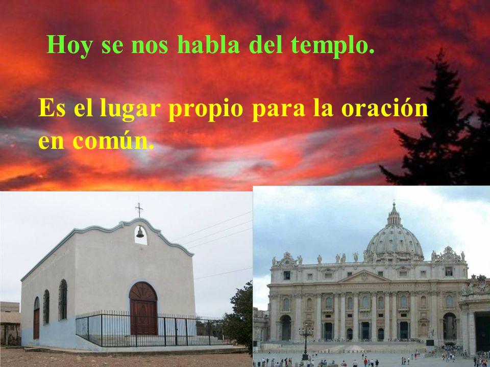 Hoy se nos habla del templo.