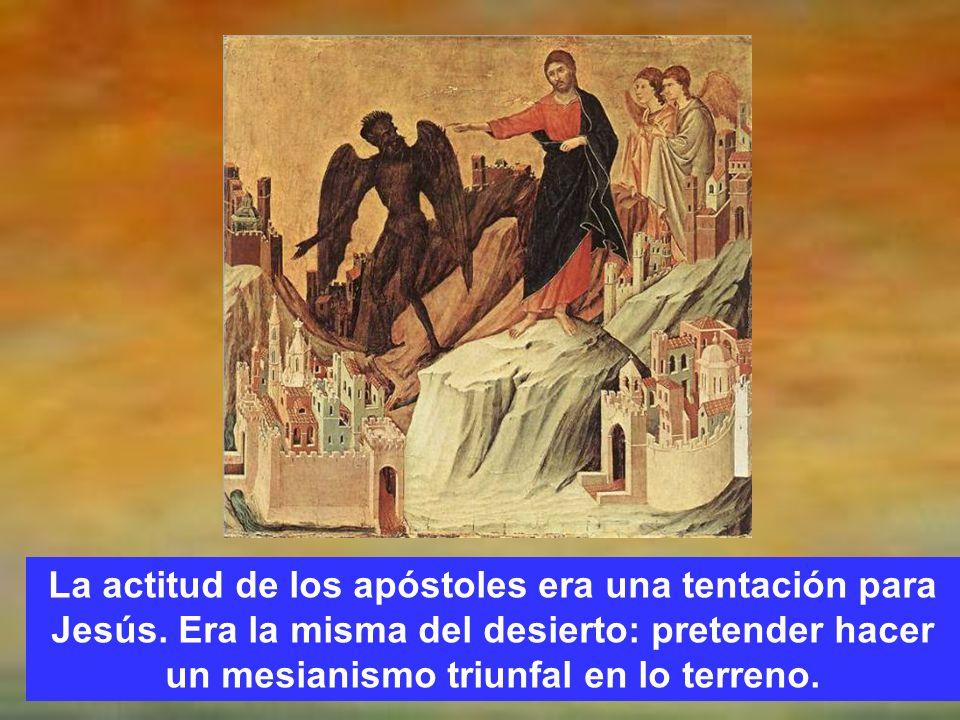 La actitud de los apóstoles era una tentación para Jesús