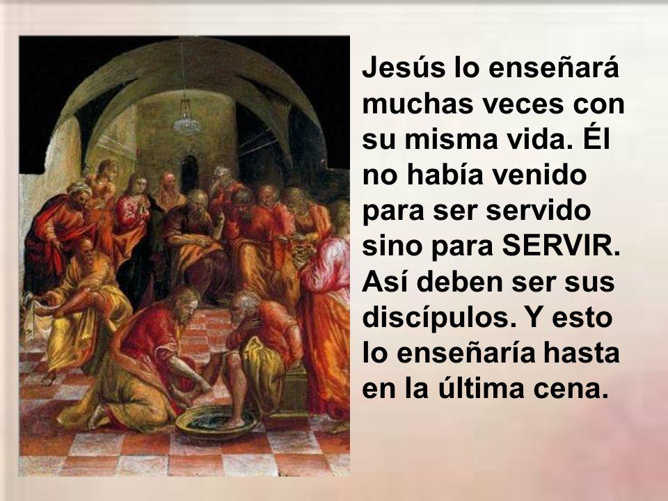 Jesús lo enseñará muchas veces con su misma vida