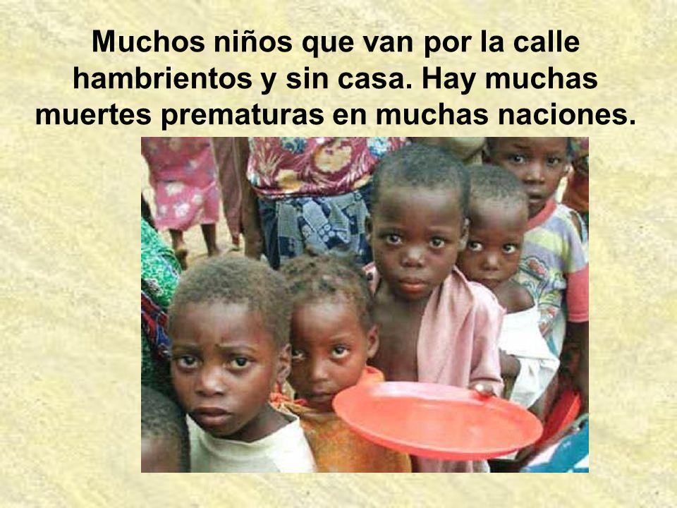 Muchos niños que van por la calle hambrientos y sin casa