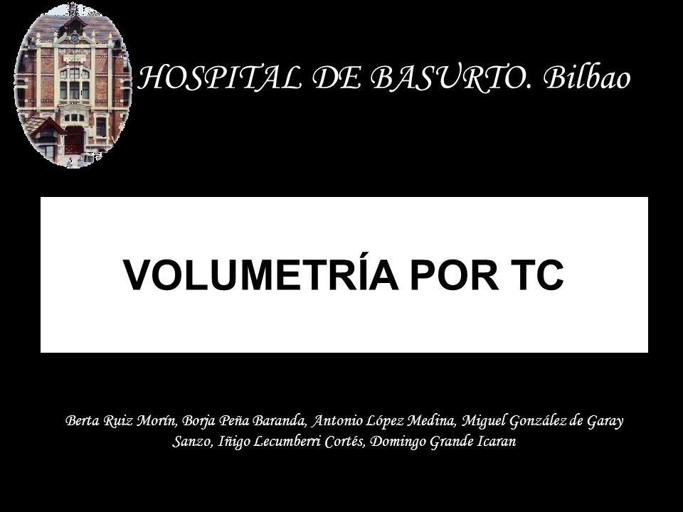 VOLUMETRÍA POR TC HOSPITAL DE BASURTO. Bilbao