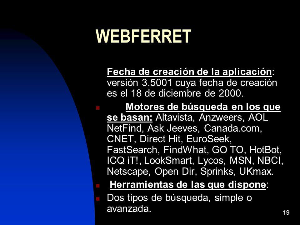 WEBFERRET Fecha de creación de la aplicación: versión 3.5001 cuya fecha de creación es el 18 de diciembre de 2000.