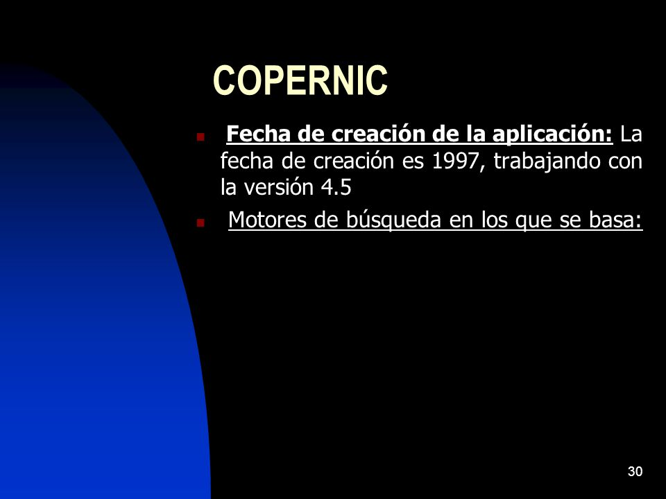 COPERNIC Fecha de creación de la aplicación: La fecha de creación es 1997, trabajando con la versión 4.5.