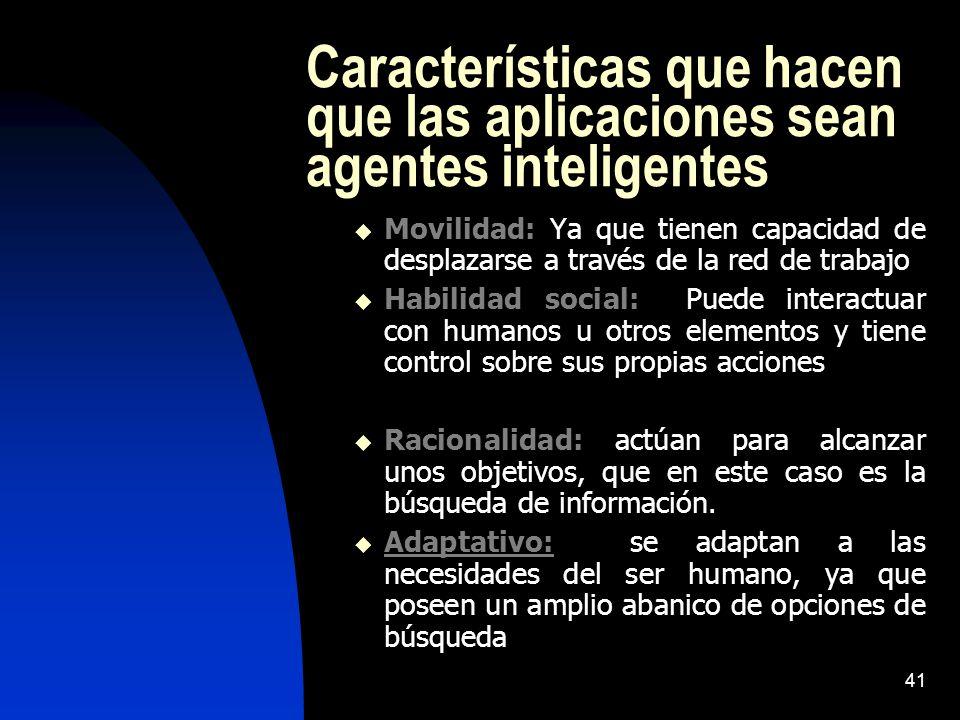 Características que hacen que las aplicaciones sean agentes inteligentes