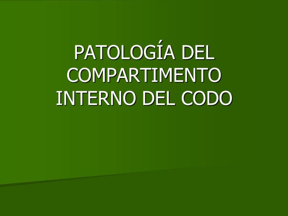 PATOLOGÍA DEL COMPARTIMENTO INTERNO DEL CODO