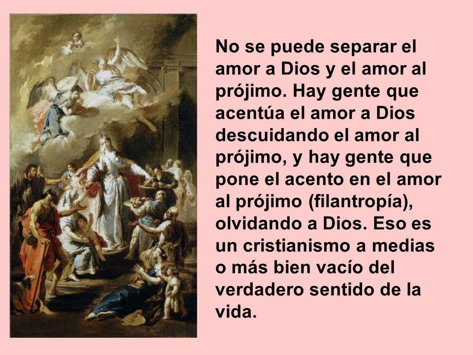 No se puede separar el amor a Dios y el amor al prójimo
