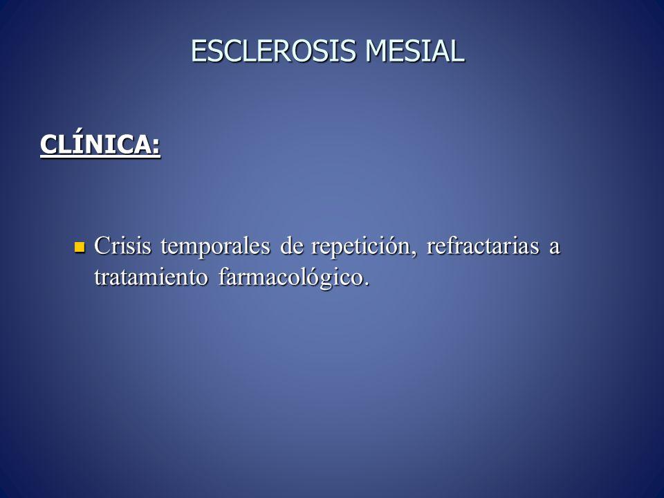 ESCLEROSIS MESIAL CLÍNICA: