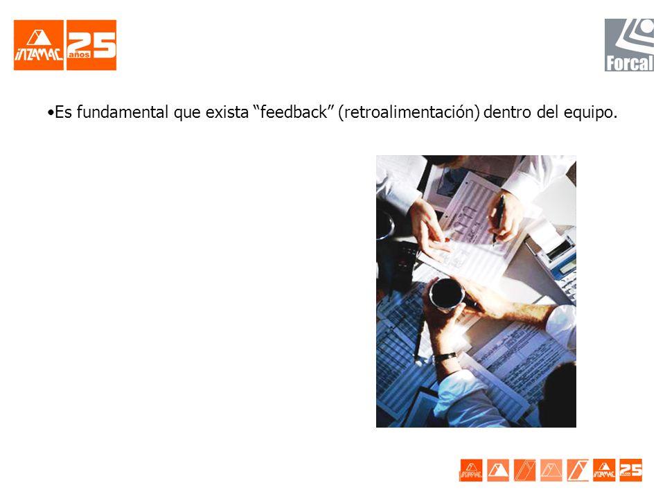Es fundamental que exista feedback (retroalimentación) dentro del equipo.