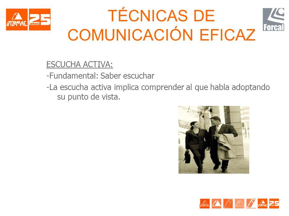 TÉCNICAS DE COMUNICACIÓN EFICAZ