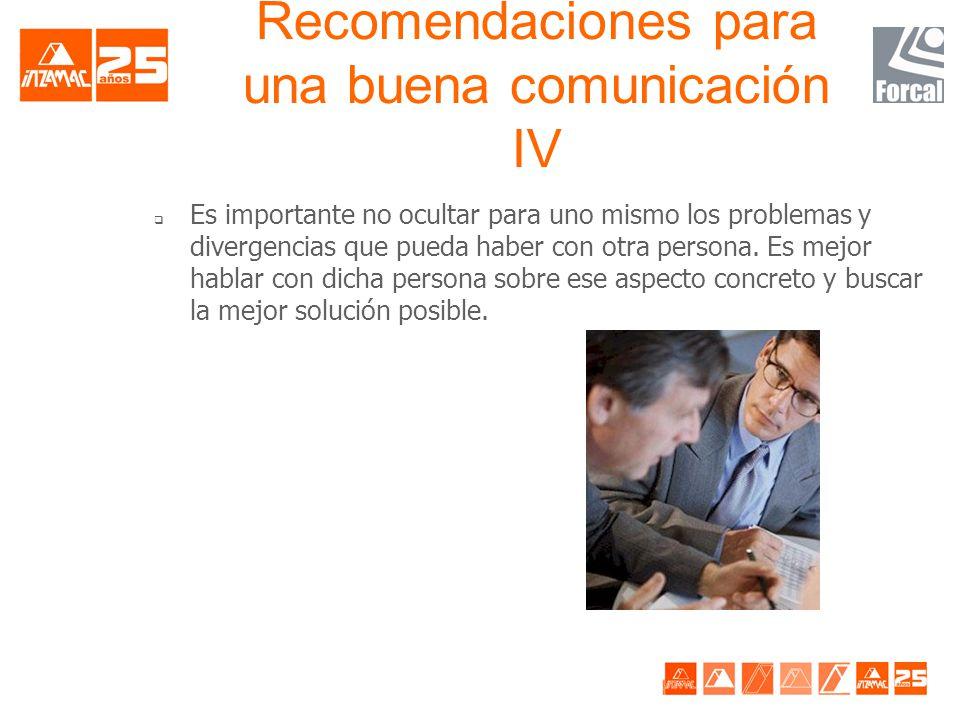 Recomendaciones para una buena comunicación IV