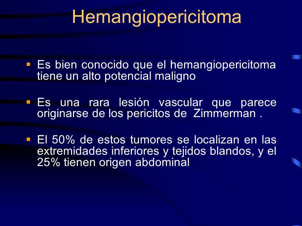 HemangiopericitomaEs bien conocido que el hemangiopericitoma tiene un alto potencial maligno.