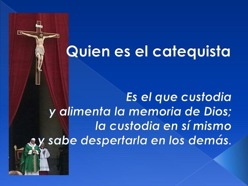 Quien es el catequista Es el que custodia