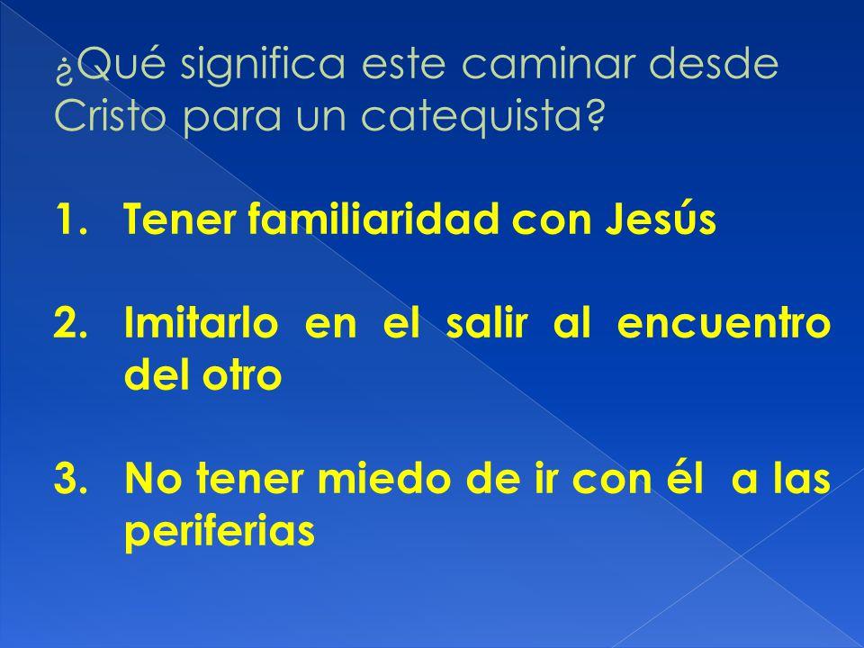 Tener familiaridad con Jesús