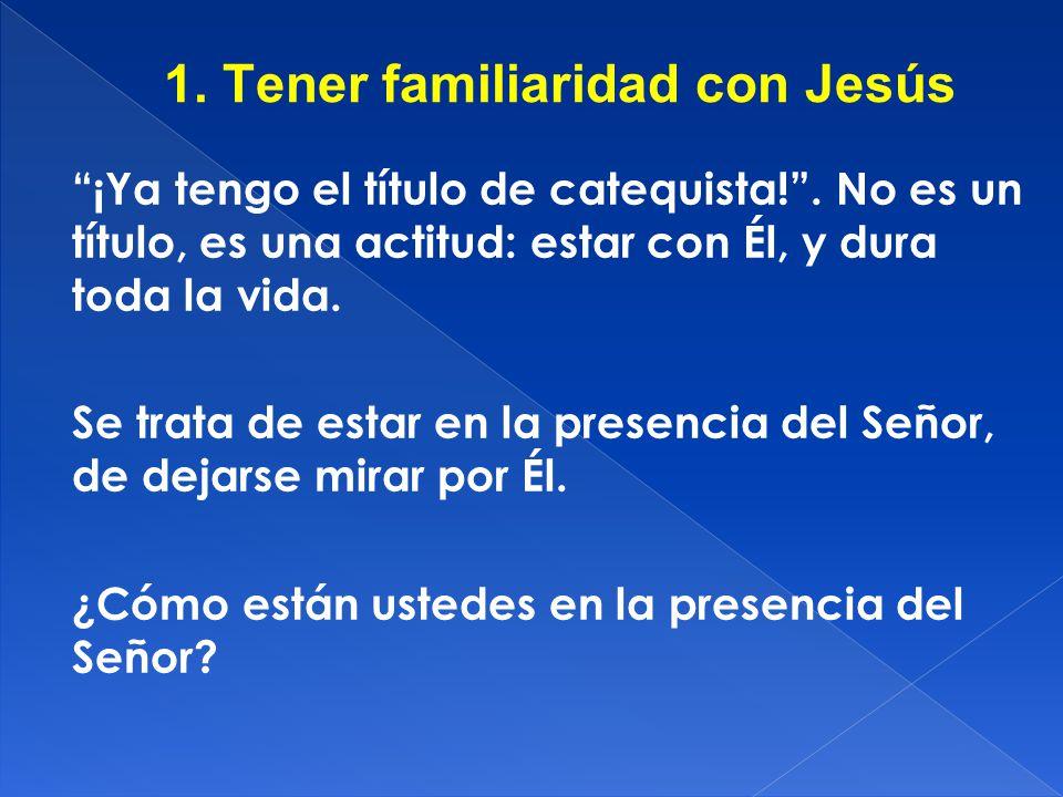 1. Tener familiaridad con Jesús