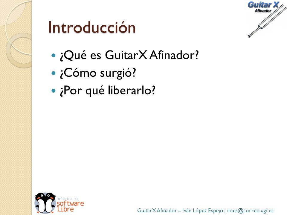 Introducción ¿Qué es GuitarX Afinador ¿Cómo surgió