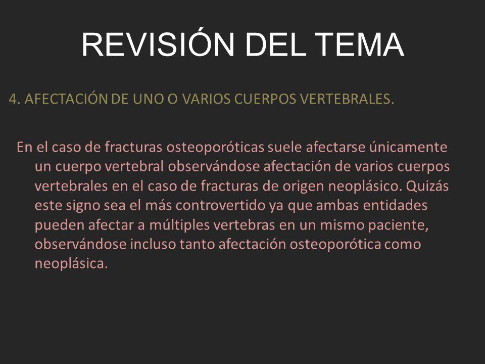 Revisión del tema 4. AFECTACIÓN DE UNO O VARIOS CUERPOS VERTEBRALES.