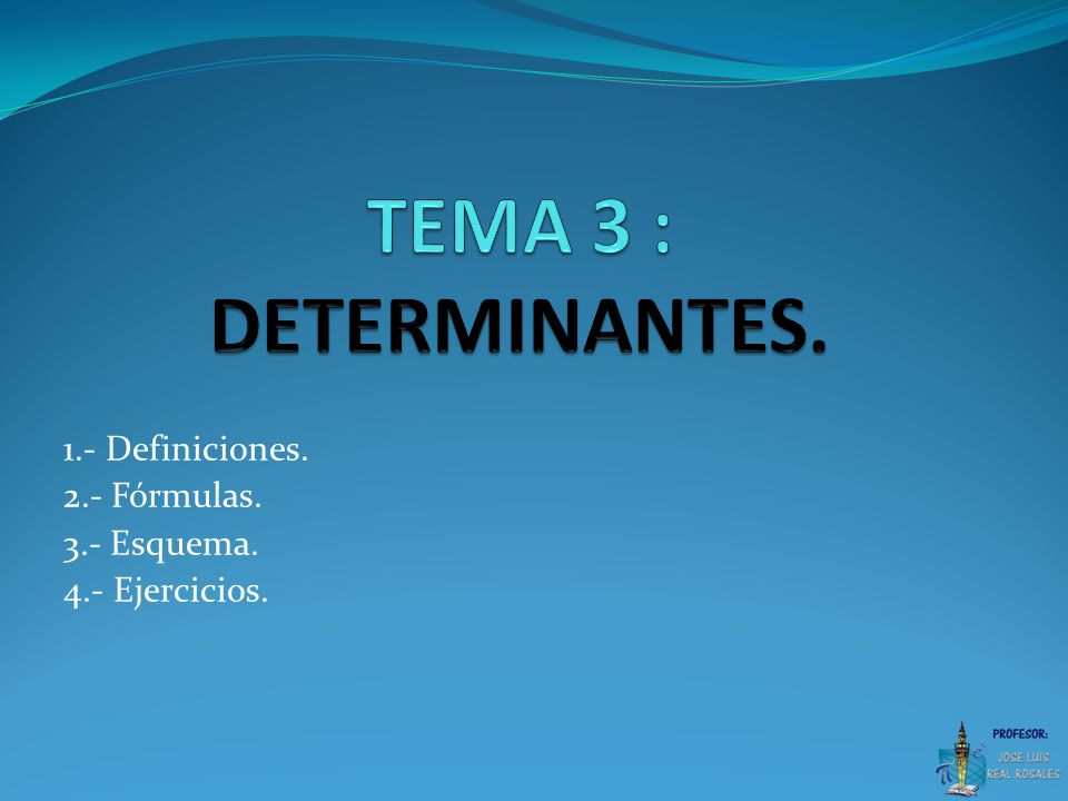 1.- Definiciones. 2.- Fórmulas. 3.- Esquema. 4.- Ejercicios.