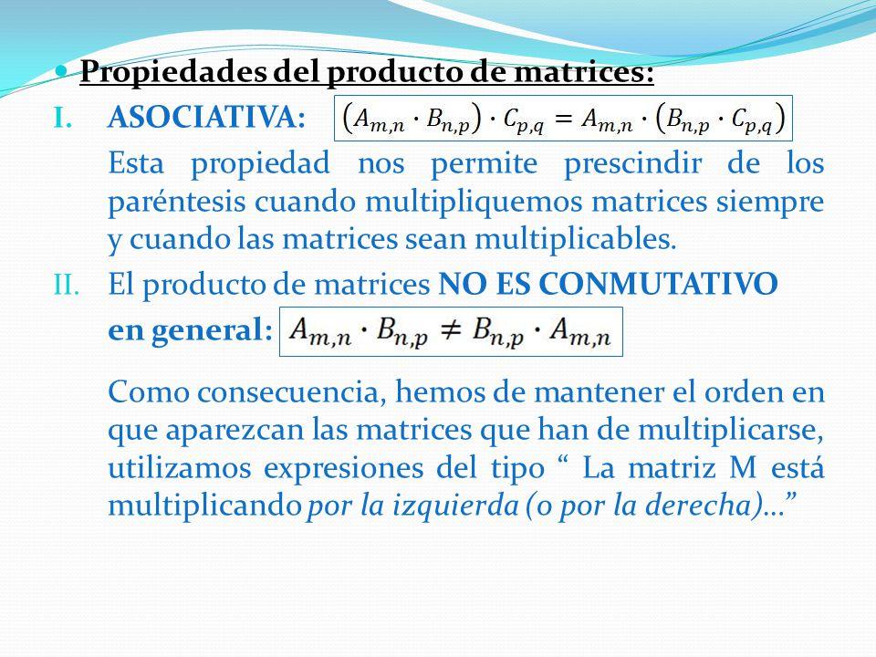 Propiedades del producto de matrices: