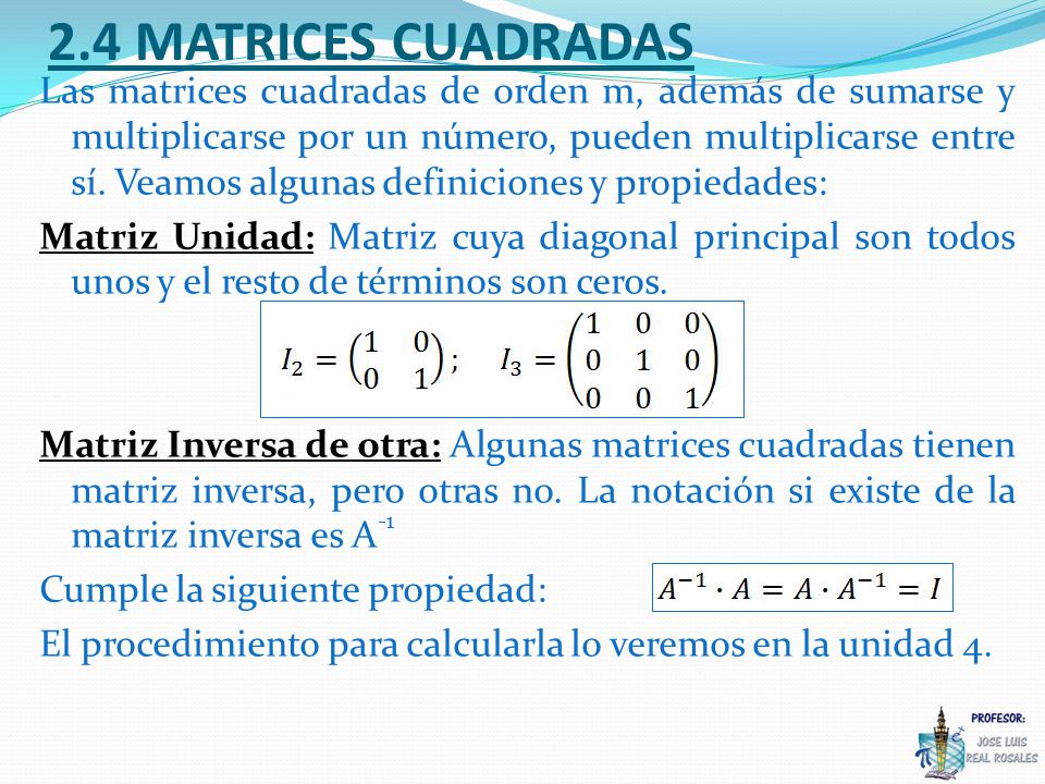2.4 MATRICES CUADRADAS