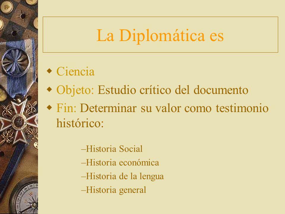 La Diplomática es Ciencia Objeto: Estudio crítico del documento