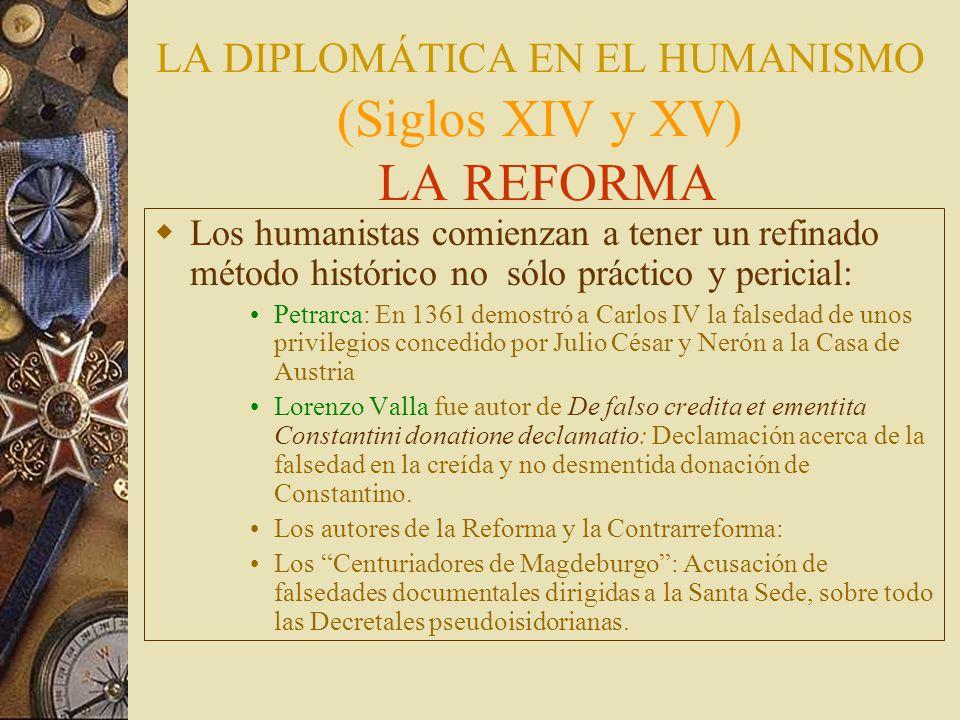 LA DIPLOMÁTICA EN EL HUMANISMO (Siglos XIV y XV) LA REFORMA