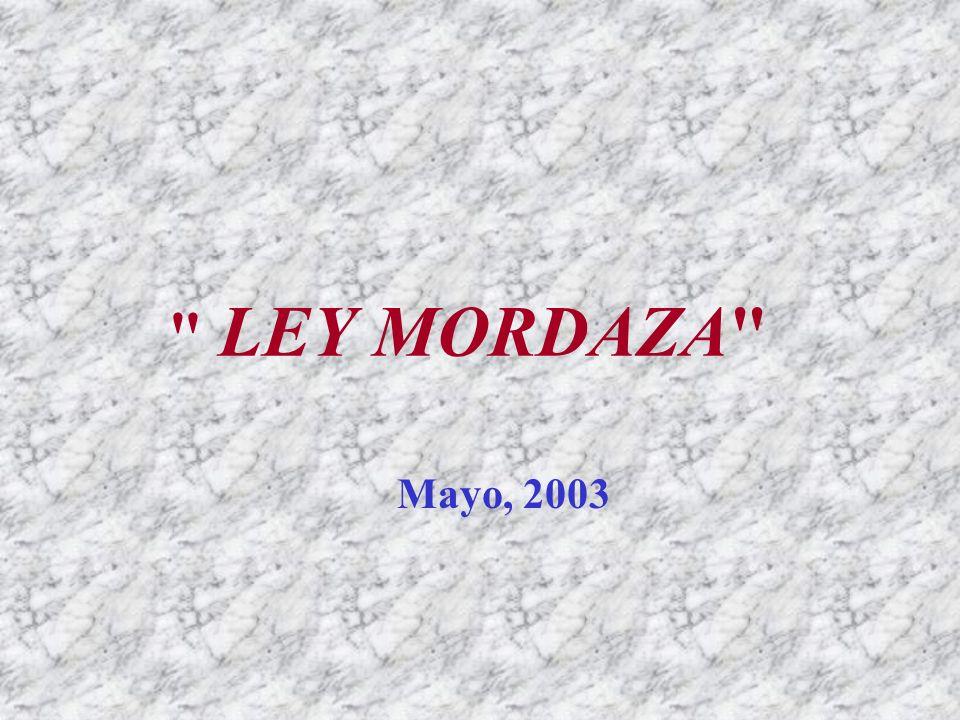 LEY MORDAZA Mayo, 2003