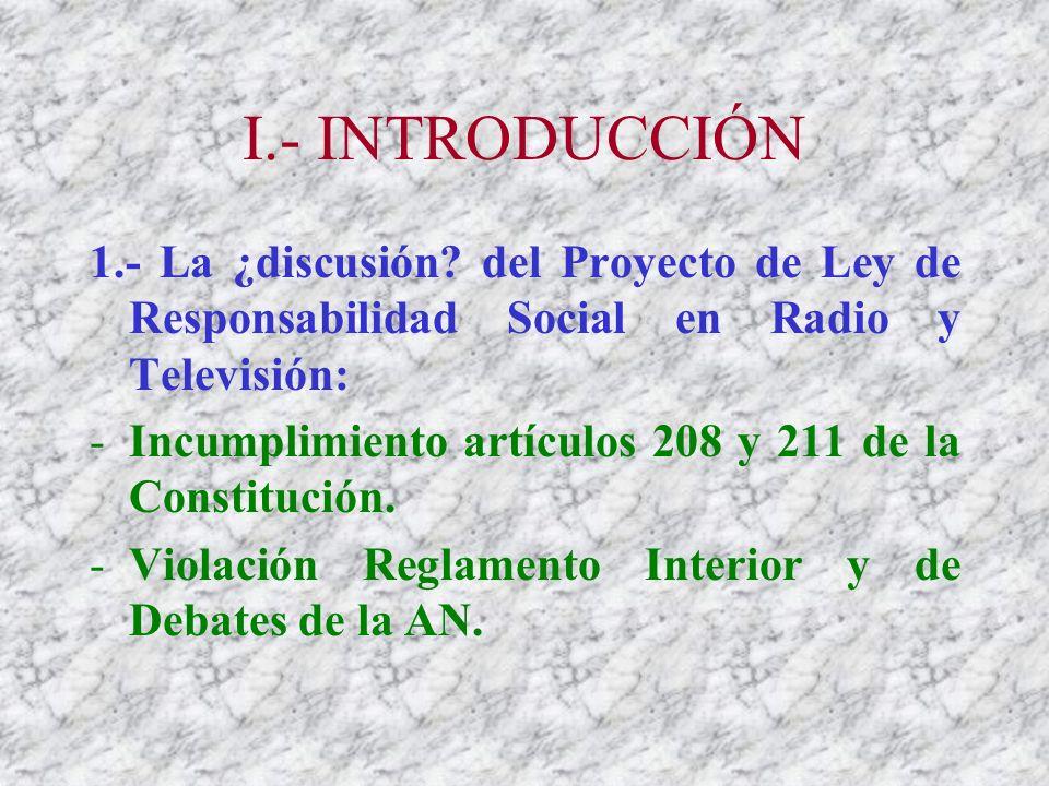 I.- INTRODUCCIÓN 1.- La ¿discusión del Proyecto de Ley de Responsabilidad Social en Radio y Televisión: