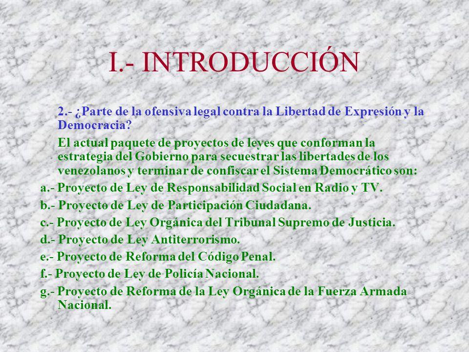 I.- INTRODUCCIÓN 2.- ¿Parte de la ofensiva legal contra la Libertad de Expresión y la Democracia