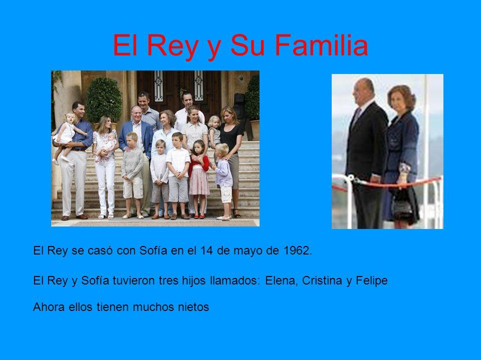 El Rey y Su Familia El Rey se casó con Sofía en el 14 de mayo de 1962.