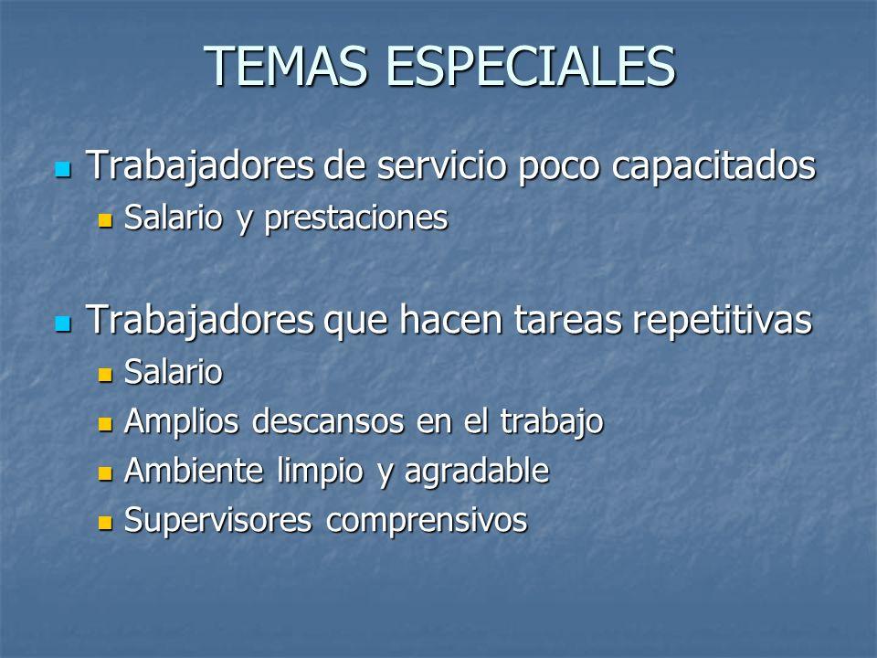 TEMAS ESPECIALES Trabajadores de servicio poco capacitados