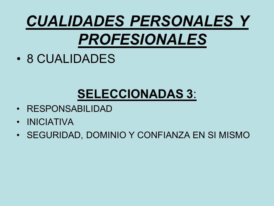 CUALIDADES PERSONALES Y PROFESIONALES