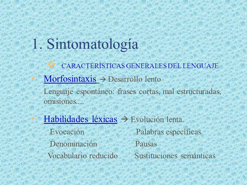 1. Sintomatología CARACTERÍSTICAS GENERALES DEL LENGUAJE