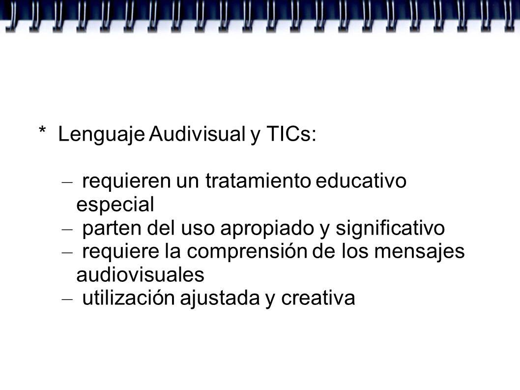 * Lenguaje Audivisual y TICs: