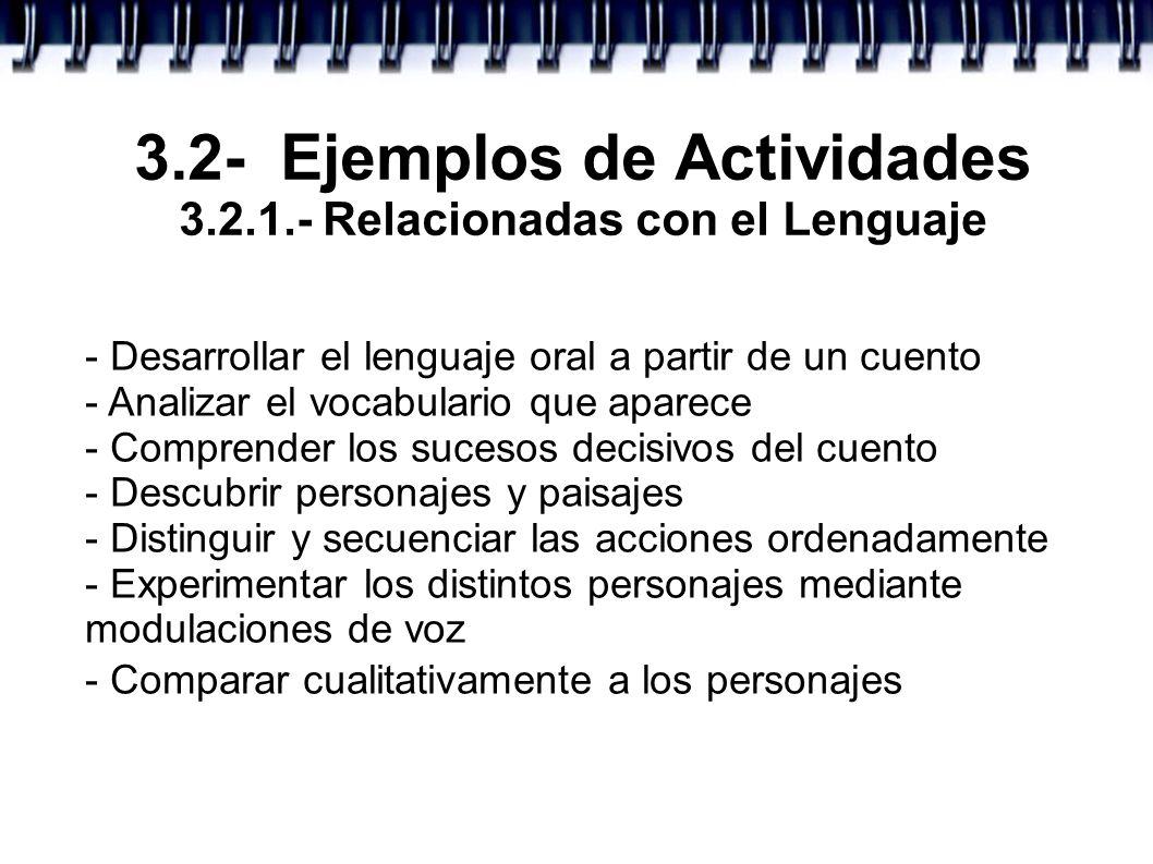 3.2- Ejemplos de Actividades 3.2.1.- Relacionadas con el Lenguaje