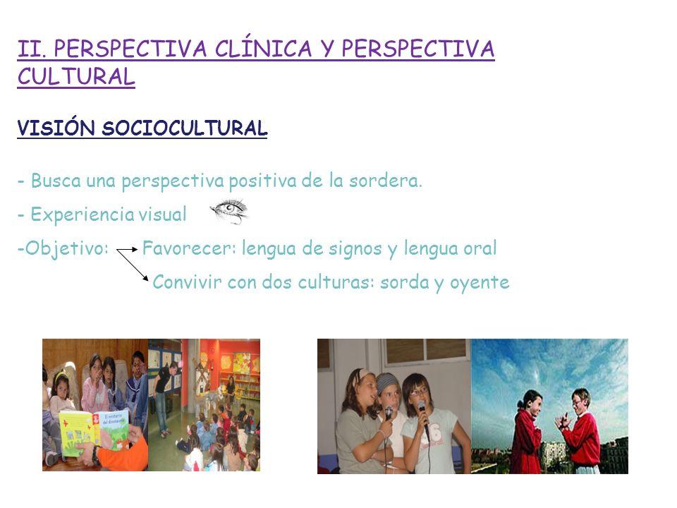 II. PERSPECTIVA CLÍNICA Y PERSPECTIVA CULTURAL