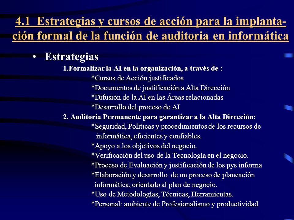 4.1 Estrategias y cursos de acción para la implanta-ción formal de la función de auditoria en informática