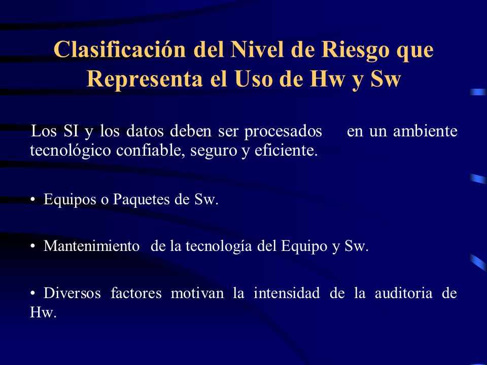 Clasificación del Nivel de Riesgo que Representa el Uso de Hw y Sw