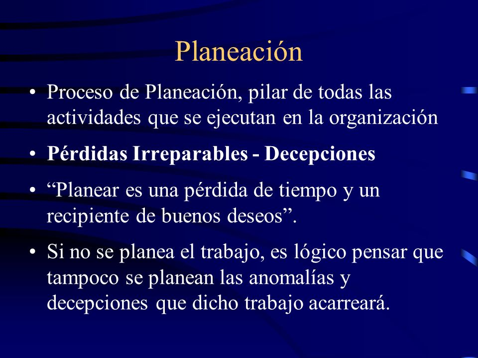 PlaneaciónProceso de Planeación, pilar de todas las actividades que se ejecutan en la organización.